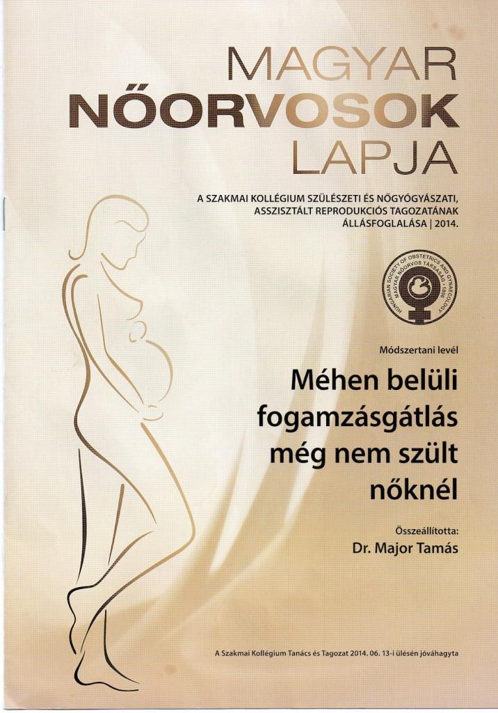A szakmai kollégium szülészeti és nőgyógyászati, asszisztált reprodukciós tagozatának állásfoglalása | 2014.